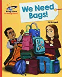 Reading Planet - We Need Bags - Red B: Galaxy (Rising Stars Reading Planet)
