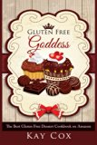 Gluten Free Goddess: The Best Gluten Free Dessert Cookbook on Amazon