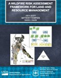 A Wildfire Risk Assessment Framework for Land and Resource Management
