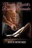 Naughty Elizabeth's Romantic Surrender