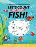 Let's Count and Color Fish!: A coloring and activity book for pre-schoolers