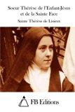 Soeur Thérèse de l'Enfant-Jésus et de la Sainte Face (French Edition)