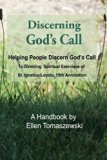 Discerning God's Call: Helping People Discern God's Call To Directing the Spiritual Exercise...