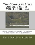 The Complete Bible Outline Series: With Introductions, Outlines.Bible Texts, And Questions. ...