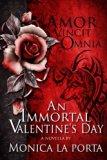 An Immortal Valentine's Day (The Immortals) (Volume 5)