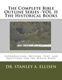 The Complete Bible Outline Series -VOL.II - The Historical Books: Introduction, Outline, Tex...