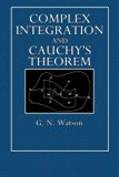 Complex Integration and Cauchys Theorem (Cambridge Tracts in Mathematics  and Mathematical P...