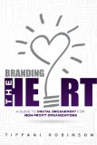 Branding the Heart: A Guide to Digital Engagement for Non-Profit Organizations