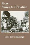 From Calico to Crinoline (second Printing) (Volume 1)