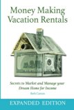 Money Making Vacation Rentals- Expanded: With Online Resources