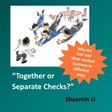Together or Separate Checks?: Why the East and West Conduct Business in Different Ways