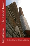 The Tallest Tower: A Novel Set in Medieval Italy