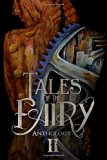 Tales of the Fairy Anthology II: Steampunk Fairies (Tales of the Fairy Anthology Series) (Vo...