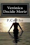 Verónica Decide Morir: Novela sobre la locura (Spanish Edition)