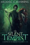 The Silent Tempest: Book 2 (Embers of Illeniel) (Volume 2)