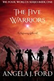 The Five Warriors (The Four Worlds Series) (Volume 1)