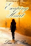 Escaping Heart (Anticipating Love) (Volume 3)