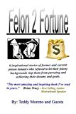Felon 2 Fortune