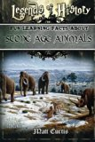 Legends of History: Fun Learning Facts About STONE AGE ANIMALS: Illustrated Fun Learning For...