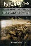 Legends of History: Fun Learning Facts About FIRST WORLD WAR: Illustrated Fun Learning For Kids