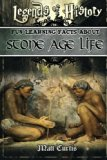 Legends of History: Fun Learning Facts About STONE AGE LIFE: Illustrated Fun Learning For Kids