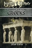 Legends of History: Fun Learning Facts About GREEKS: Illustrated Fun Learning For Kids