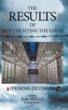 The Results of Not Counting the Costs: (Prisons Dilemma)