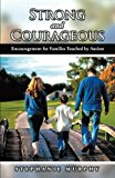 Strong and Courageous: Encouragement for Families Touched by Autism