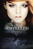 Compelled (Hidden Secrets Saga) (Volume 4)