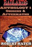 Badlands: Anthology 1:  Origins and Aftermaths