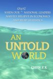 An Untold World: When Our Great National Leaders Naively Believe In Economics and Read Stati...