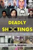 Deadly Shootings (Volume 1)