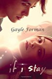 If I Stay: Gayle Forman (English edition)