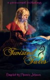 Twisted Tales: A Paranormal Anthology