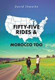 Fifty-Five Rides and Morocco Too