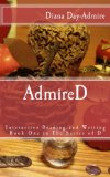AdmireD: Interactive Reading and Writing (Series of D) (Volume 1)