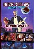 Movie Outlaw Rides Again! (Movie Outlaw Vol. 2): Movie Outlaw Vol. 2 (Volume 2)