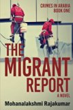 The Migrant Report (Crimes in Arabia) (Volume 1)