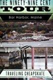 Ninety-Nine Cent Tour of Bar Harbor Maine (Photo Tour) Traveling Cheapskate: Traveling Cheap...