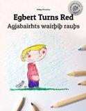 Egbert Turns Red/Agjabairhts wairþiþ rauþs: Children's Picture Book/Coloring Book English-Go...