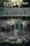 Legends of History: Fun Learning Facts About GEORGIANS: Illustrated Fun Learning For Kids
