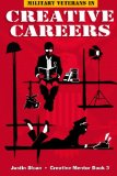 Military Veterans in Creative Careers: Interviews with Our Nations Heroes (Creative Mentor) ...