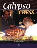 Calypso Chess: The Entertaining Chess Games (1970-2010) of Dr. Philip Corbin, FIDE Master, B...