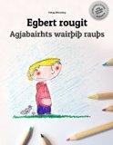 Egbert rougit/Agjabairhts wairþiþ rauþs: Un livre à colorier pour les enfants (Edition bilin...