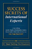 Secrets Of Success: Personal & Business Re-Invention Strategies For More Money, Impact & Fre...