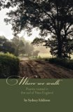 Where We Walk: Poems rooted in the soil of New England