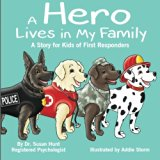 A Hero Lives in My Family: A Story for Kids of First Responders (Kids Hero Series) (Volume 1)