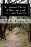 Garrison's Finish: A Romance of the Race-Course