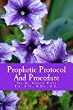 Prophetic Protocol & Procedure: Prophet/Prophetess