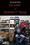 42nd St. Pete's BIG BOOK of GRINDHOUSE TRIVIA
